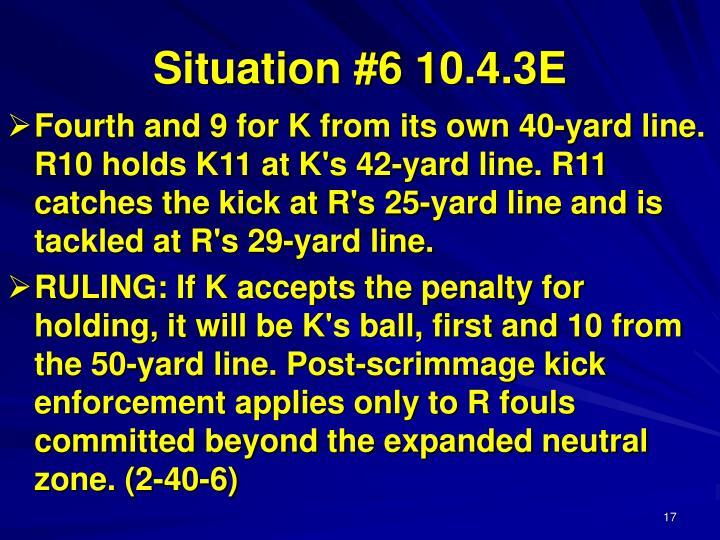 Situation #6 10.4.3E