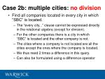 case 2b multiple cities no division
