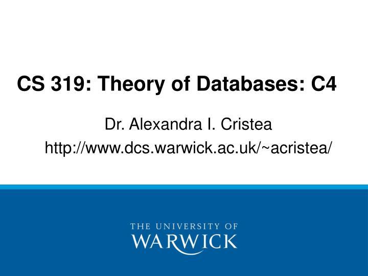 cs 319 theory of databases c4 n.