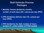 staff estimate process packages