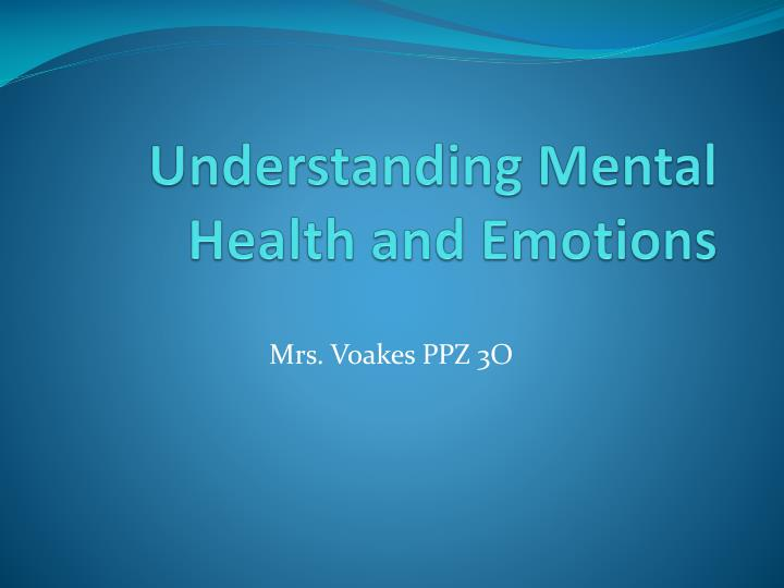Understanding mental health and emotions