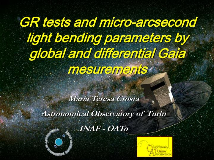 Gr tests and micro arcsecond light bending parameters by global and differential gaia mesurements