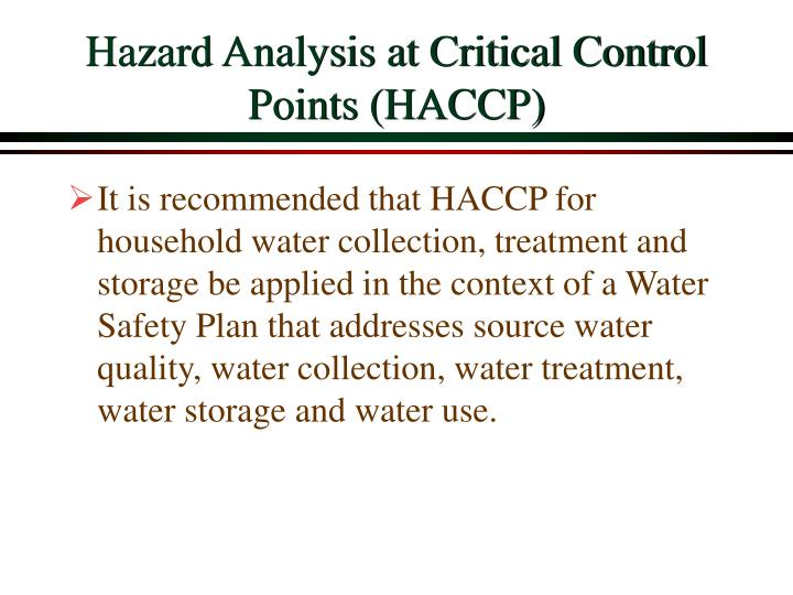 Hazard Analysis at Critical Control Points (HACCP)