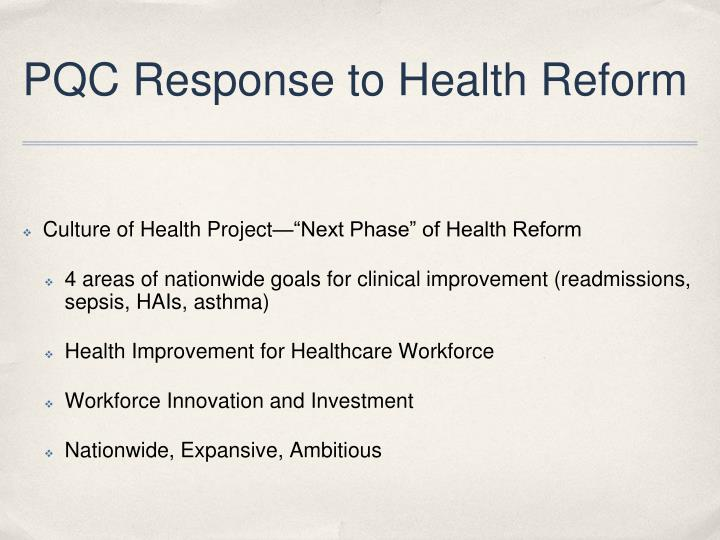 PQC Response to Health Reform