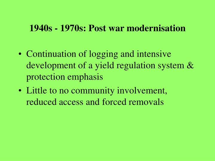 1940s - 1970s: Post war modernisation
