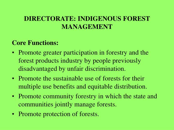DIRECTORATE: INDIGENOUS FOREST MANAGEMENT