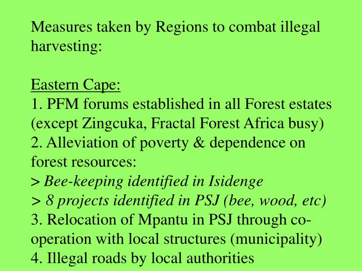 Measures taken by Regions to combat illegal harvesting: