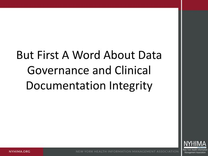 But first a word about data governance and clinical documentation integrity