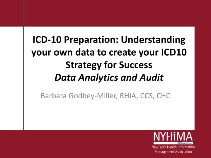 ICD-10 Preparation: Understanding your own data to create your ICD10 Strategy for Success