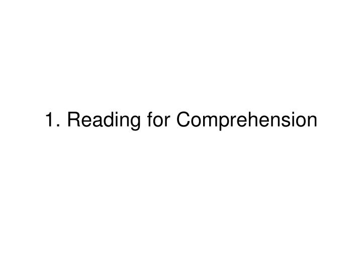 1. Reading for Comprehension