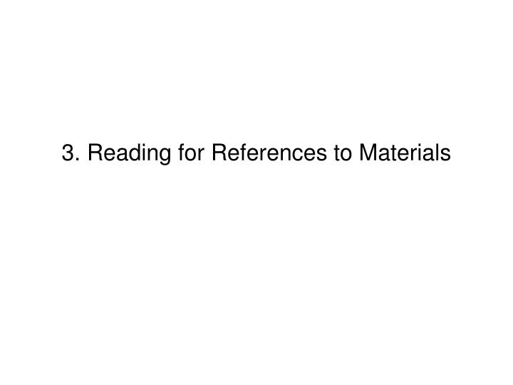 3. Reading for References to Materials