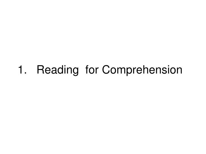 Reading  for Comprehension
