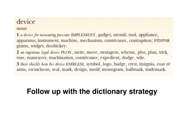 Follow up with the dictionary strategy