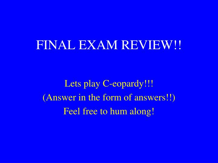 hum 111 final exam Study 90 hum 111 final flashcards on make up exams are permitted only in cases of unforeseeable the best way to succeed in hum 111 is to read the.