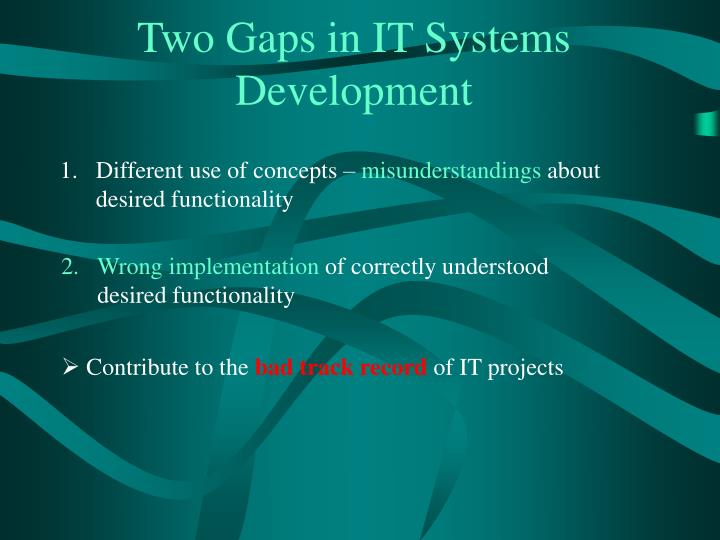 Two Gaps in IT Systems Development