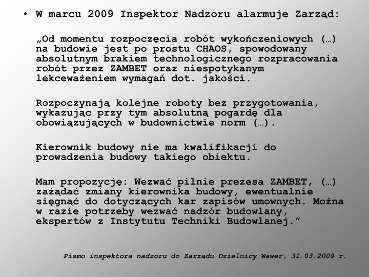 W marcu 2009 Inspektor Nadzoru alarmuje Zarząd: