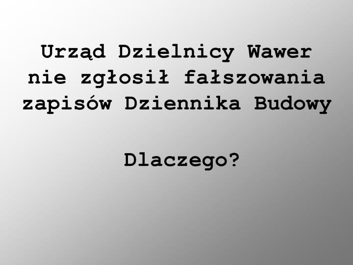 Urząd Dzielnicy Wawer nie zgłosił fałszowania zapisów Dziennika Budowy