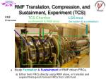 rmf translation compression and sustainment experiment tcs