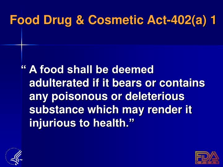 Food drug cosmetic act 402 a 1