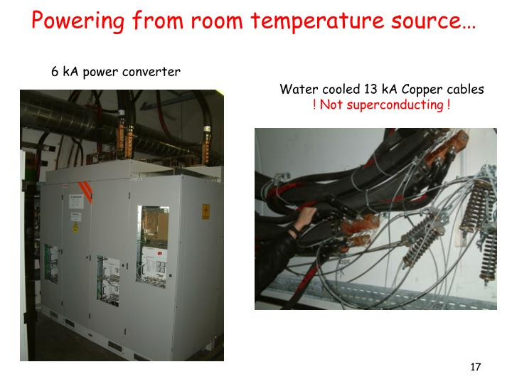 Powering from room temperature source…