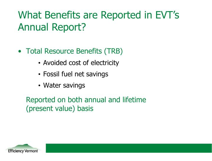What Benefits are Reported in EVT's Annual Report?