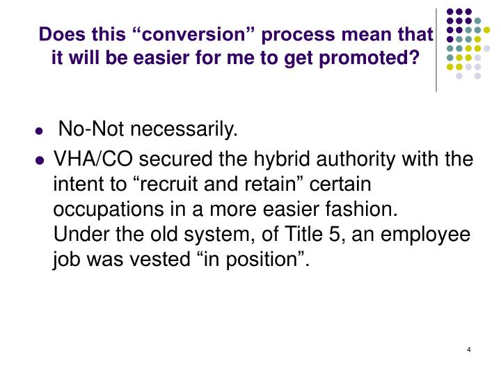 """Does this """"conversion"""" process mean that it will be easier for me to get promoted?"""