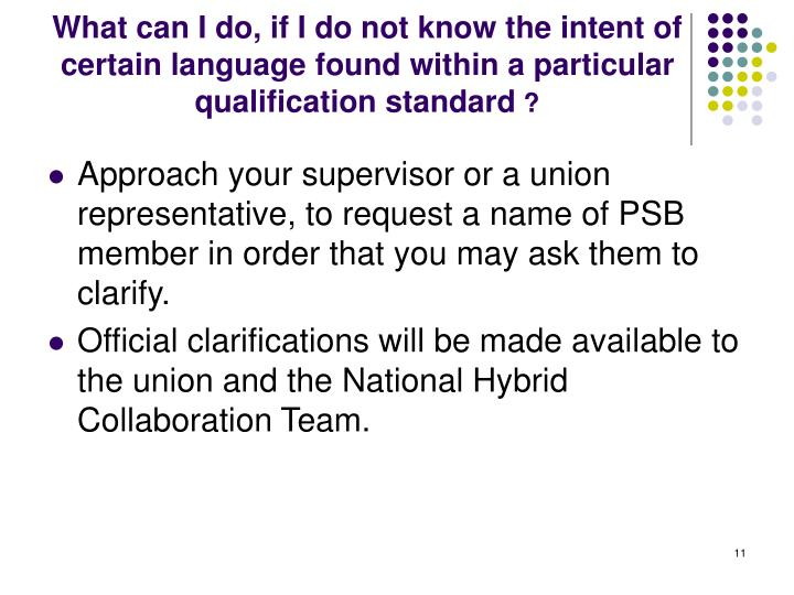 What can I do, if I do not know the intent of certain language found within a particular qualification standard