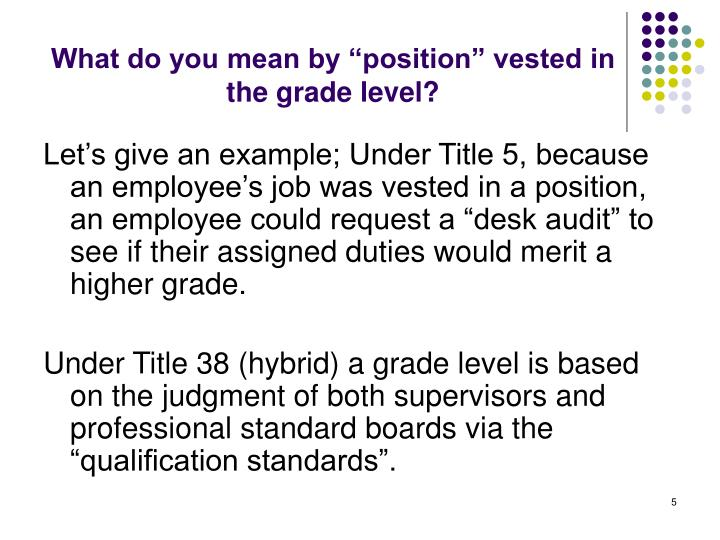 """What do you mean by """"position"""" vested in the grade level?"""