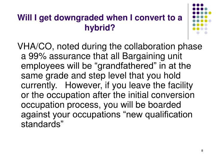 Will I get downgraded when I convert to a hybrid?