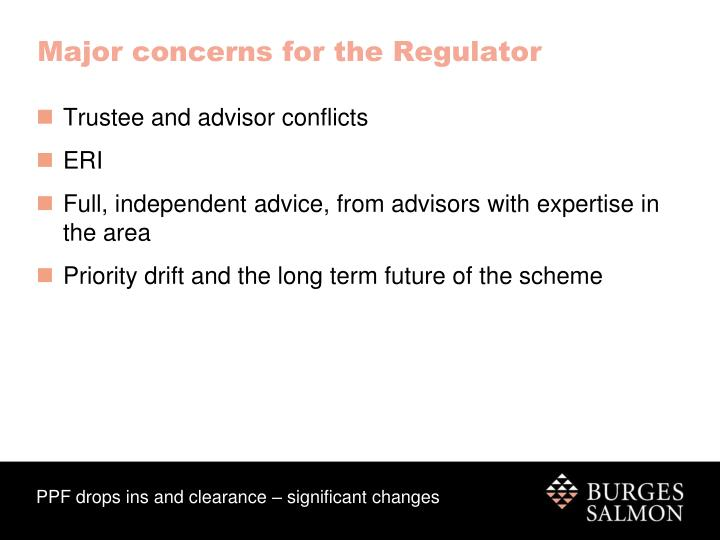 Major concerns for the Regulator