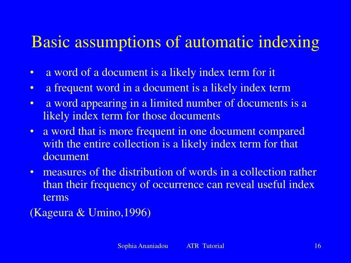 Basic assumptions of automatic indexing