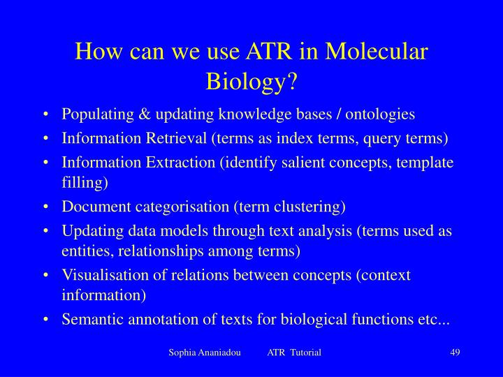 How can we use ATR in Molecular Biology?