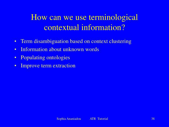 How can we use terminological contextual information?