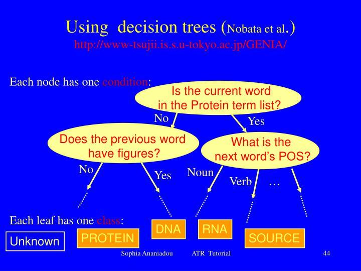 Using  decision trees (
