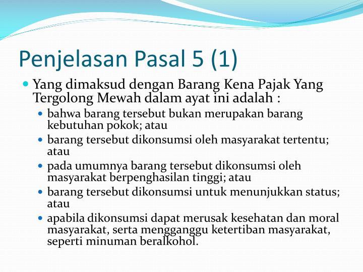 Penjelasan Pasal 5 (1)