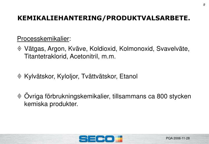 KEMIKALIEHANTERING/PRODUKTVALSARBETE.