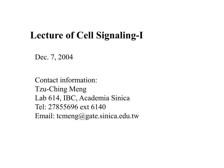 Lecture of Cell Signaling-I