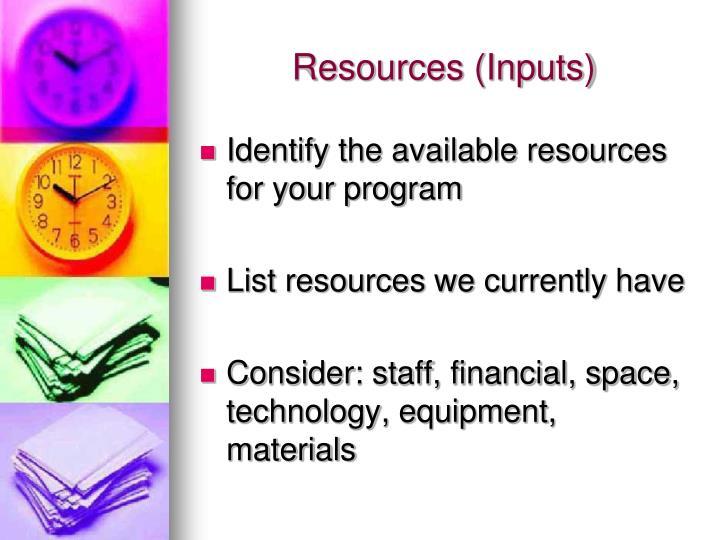 Resources (Inputs)