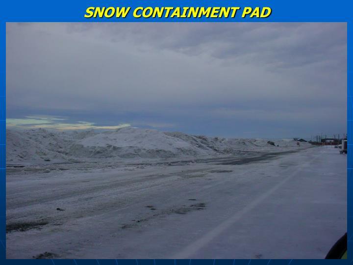 SNOW CONTAINMENT PAD