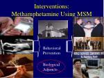 interventions methamphetamine using msm