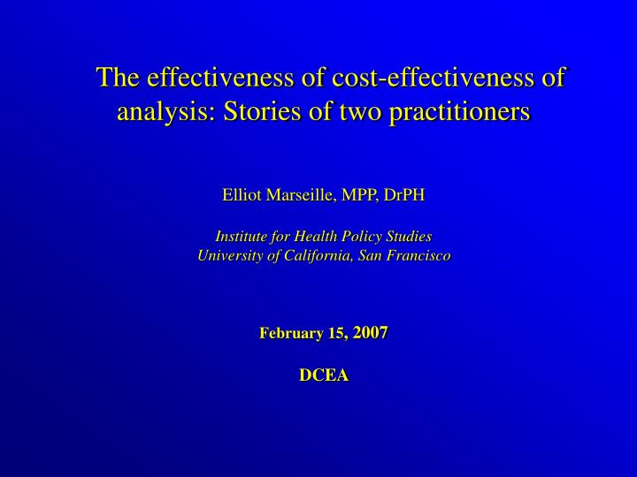 the effectiveness of cost effectiveness of analysis stories of two practitioners