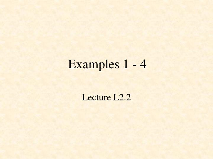 Examples 1 4
