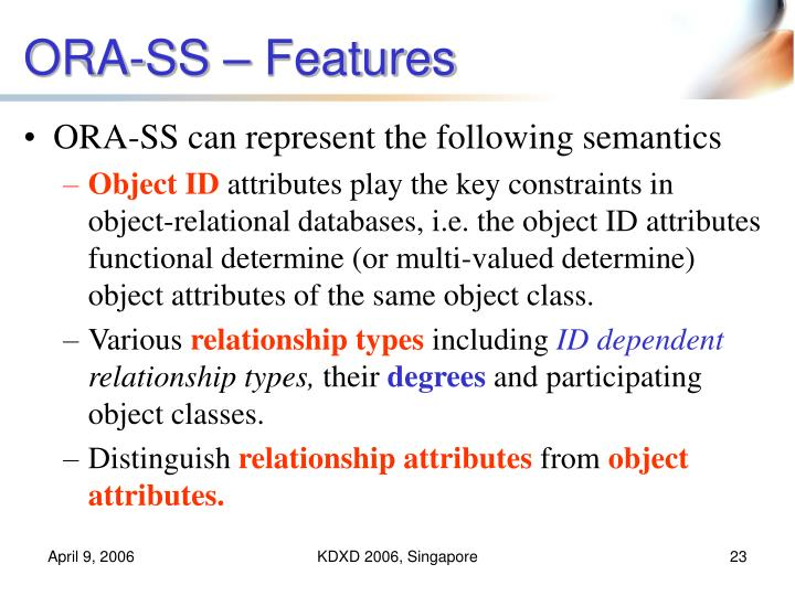 ORA-SS – Features