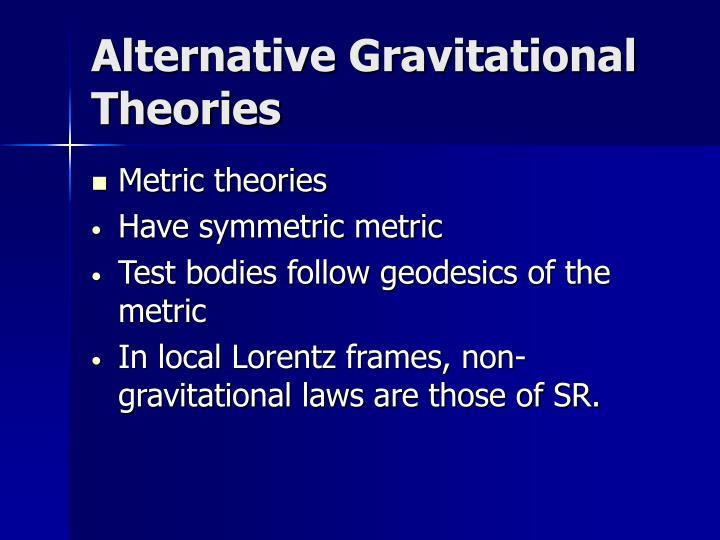Alternative Gravitational Theories