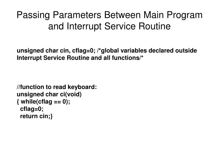 Passing Parameters Between Main Program and Interrupt Service Routine