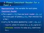 3 planes consistent reader for a point x