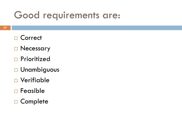 Good requirements are: