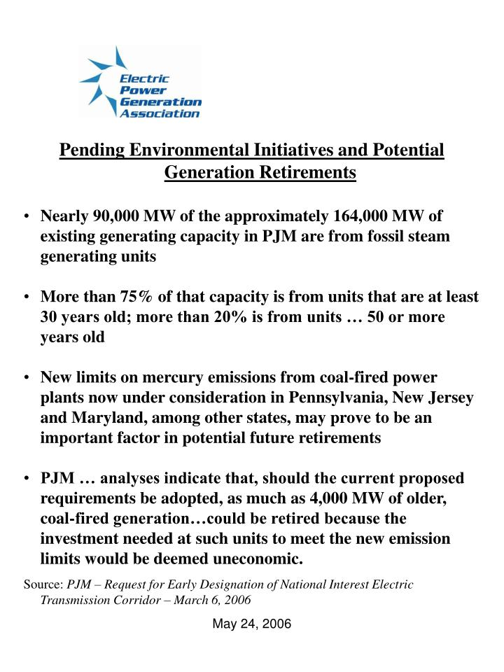 Pending Environmental Initiatives and Potential Generation Retirements