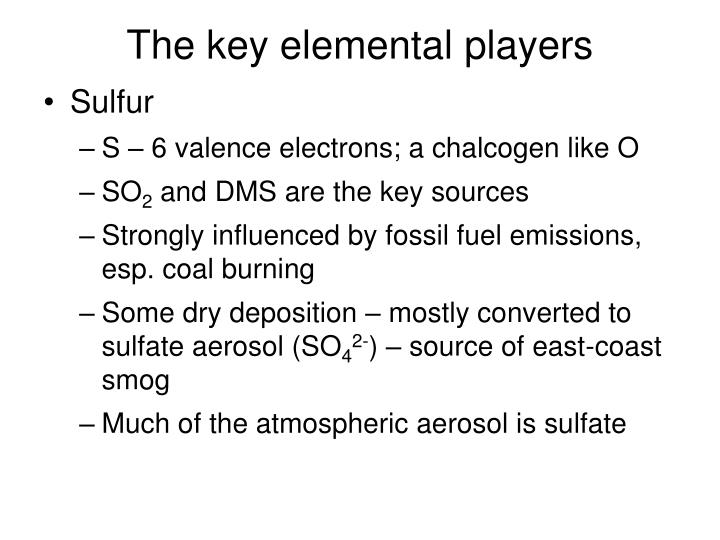 The key elemental players