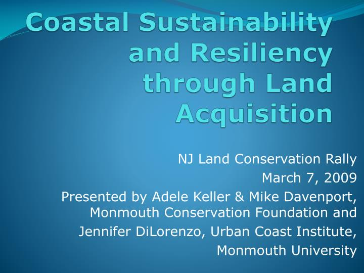 Coastal sustainability and resiliency through land acquisition